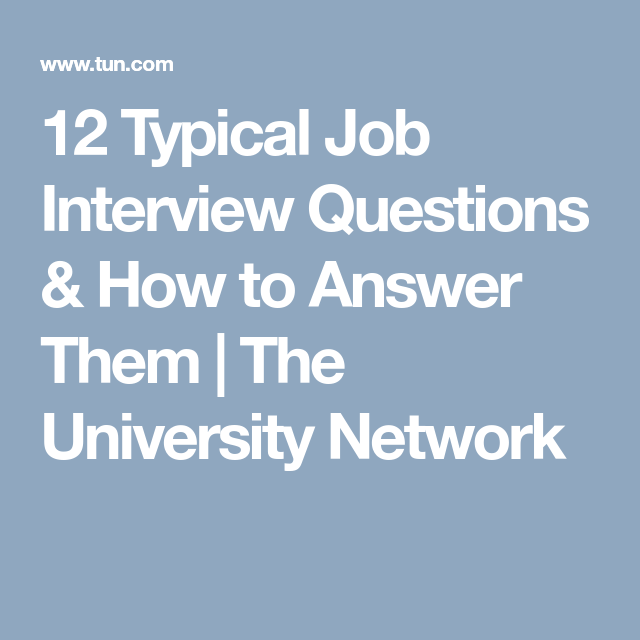 12 Typical Job Interview Questions How to Answer Them The