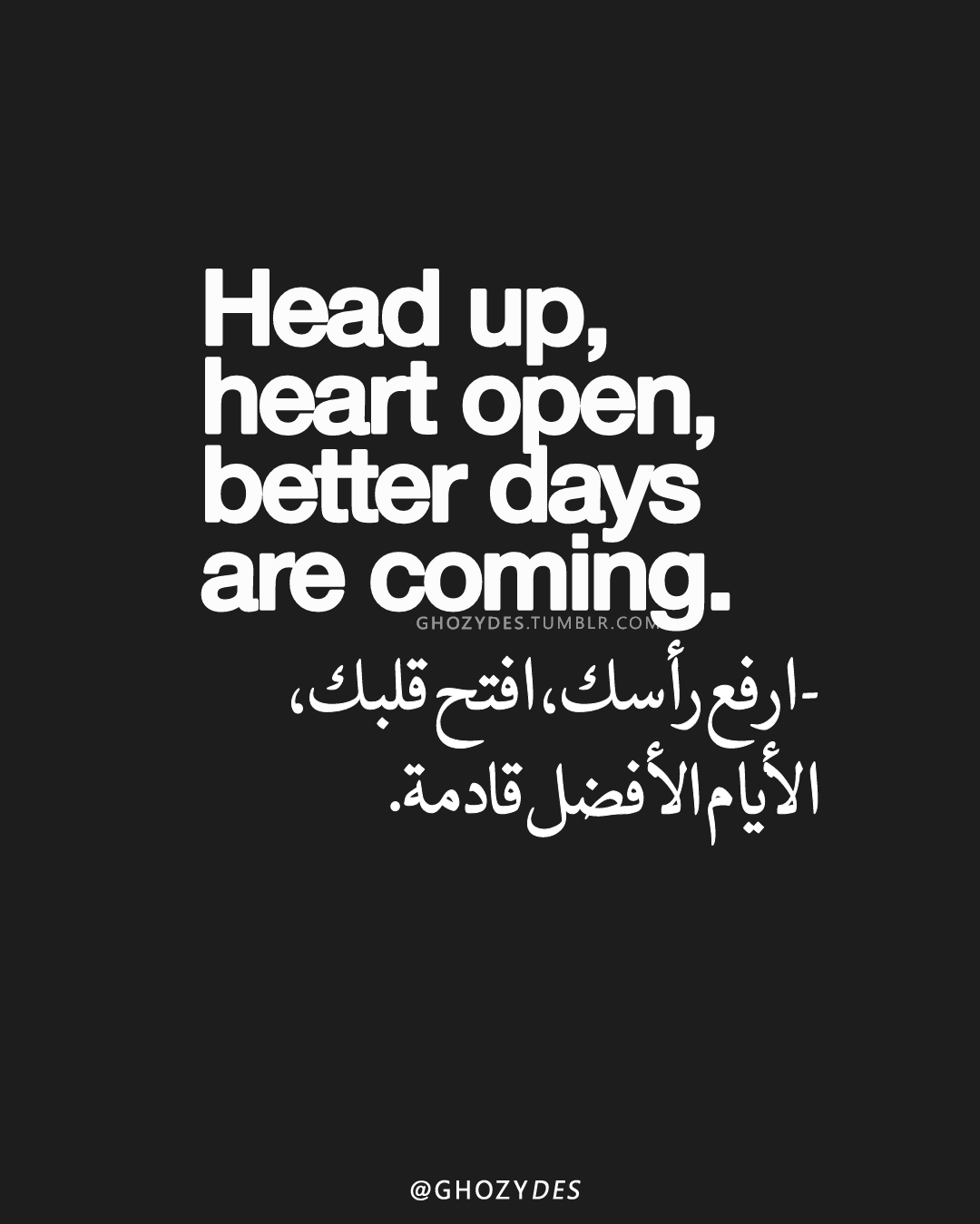 Ghozydes الأيام الأفضل قادمة Better Days Are Coming Ghozydes Pretty Words Arabic English Quotes Better Days Are Coming