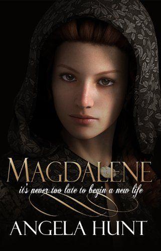 Magdalene By Angela Hunt Http Www Amazon Com Dp B00502b6wy Ref Cm Sw R Pi Dp Emtnsb10bk0bh Christian Books Read Bible Bible Women