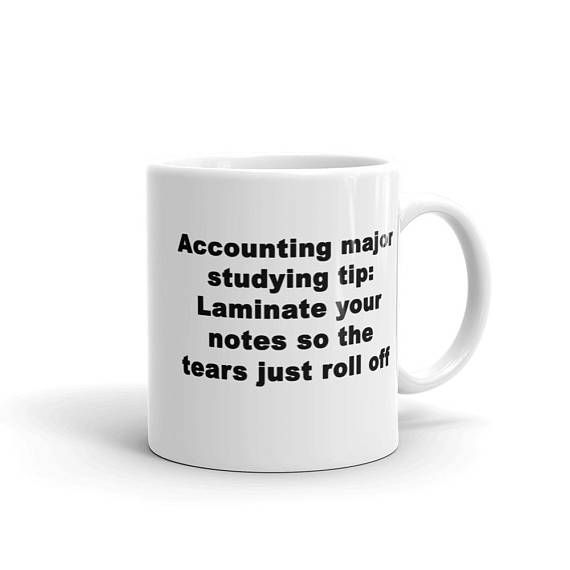 Funny Accounting Major Mug Study Tip Laminate Your Notes So The Tears Just Roll