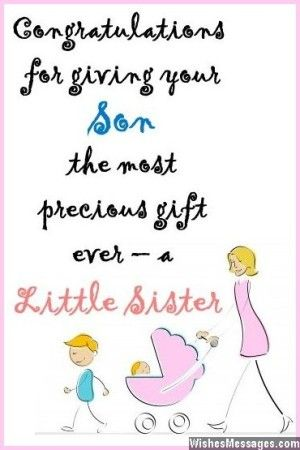 congratulations for giving your son the most precious gift ever a little sister via wishesmessagescom