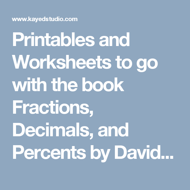 Printables and Worksheets to go with the book Fractions, Decimals ...