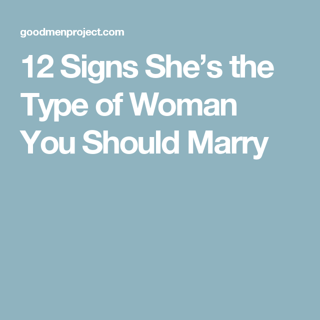 I marry what of woman type should What Kind