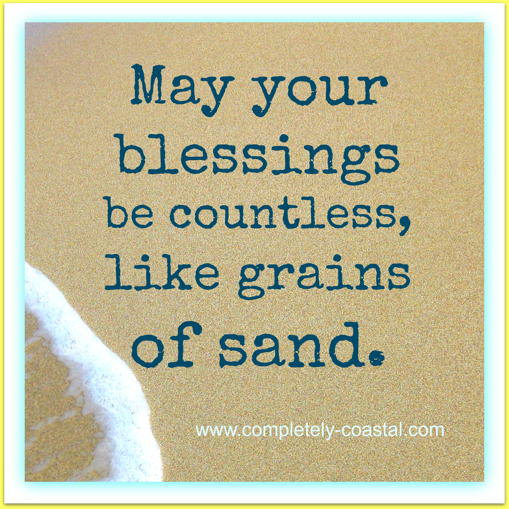 May your blessings be countless, like grains of sand. | Beach ...