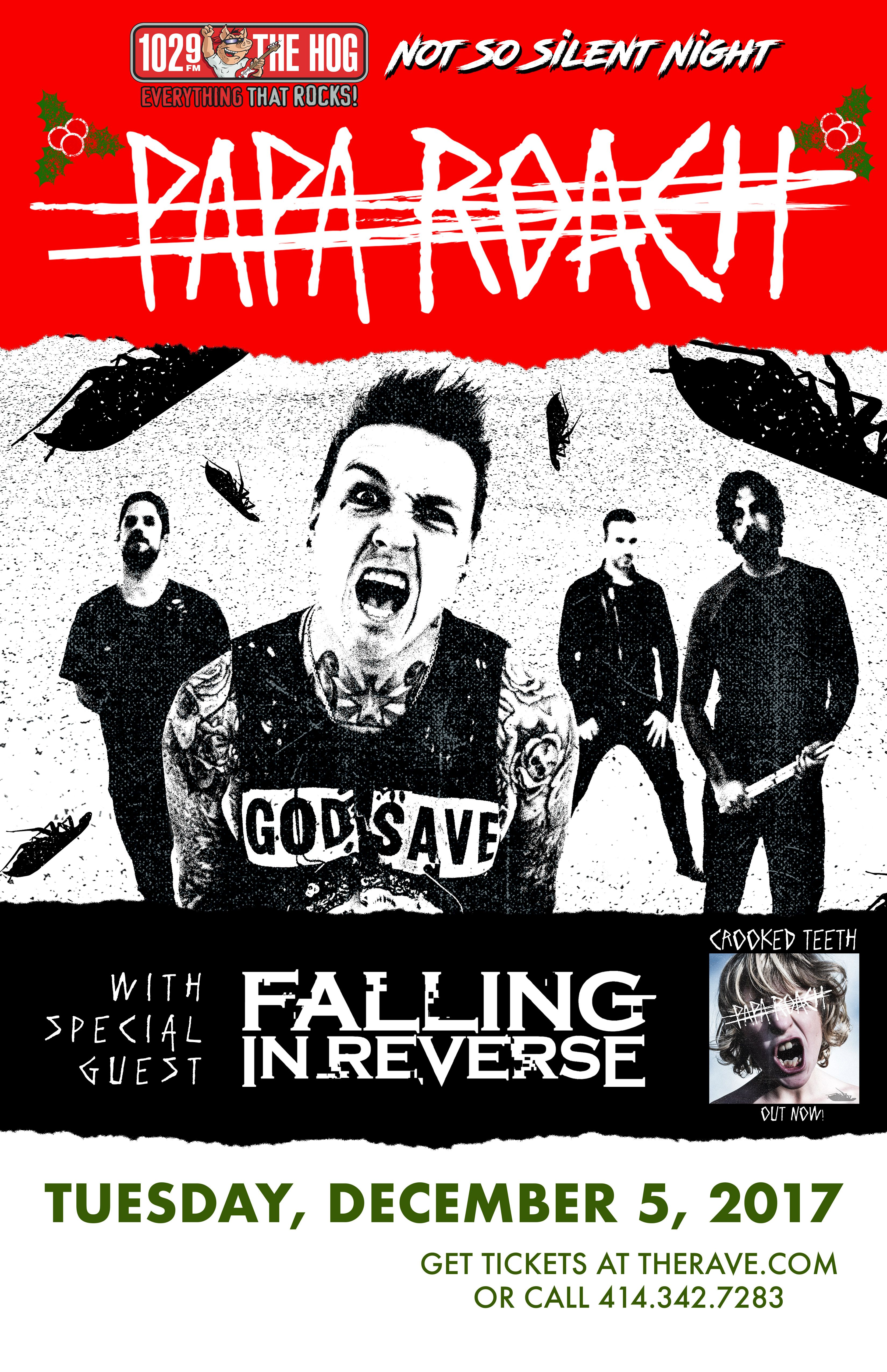 102 9 The Hog S Not So Silent Night Papa Roach With Falling In Reverse Tuesday December 5 2017 At 8pm The Rave Ea Concert Concert Flyer Falling In Reverse