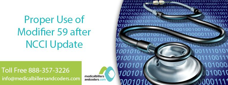 Proper Use Of Modifier 59 After Ncci Update Medical Billing And Coding Billing And Coding Coding