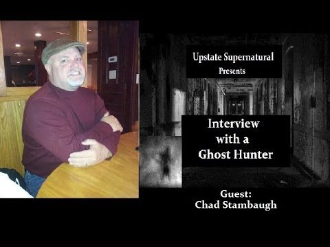 Interview with a Ghost Hunter - Season 1 - Episode 7 - Chad Stambaugh