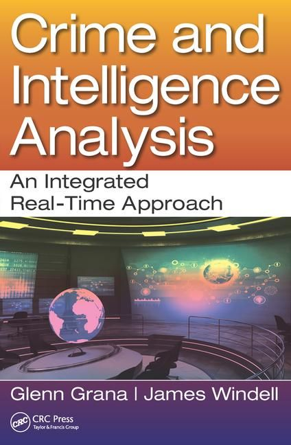 Crime & Intelligence Analysis: An Integrated Real-Time Approach