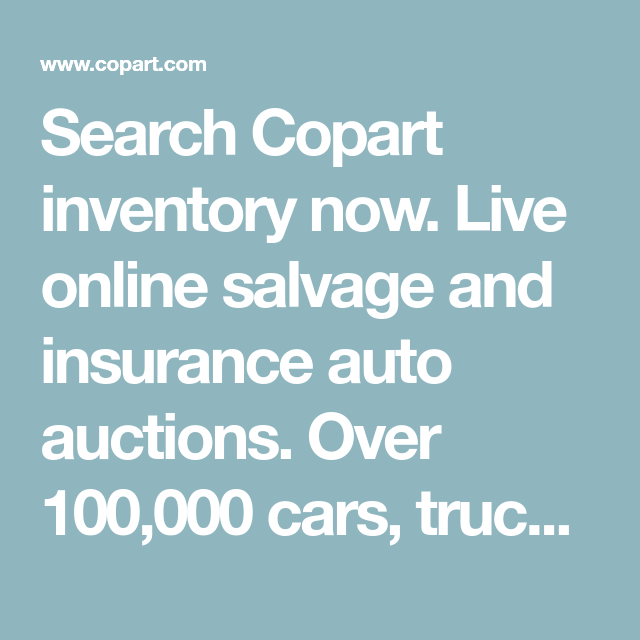 Search Copart Inventory Now Live Online Salvage And Insurance