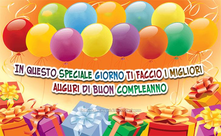 In Questo Speciale Giorno Ti Faccio I Migliori Auguri Di Buon Compleanno Buon Compleanno Compleanno Immagini Di Buon Compleanno