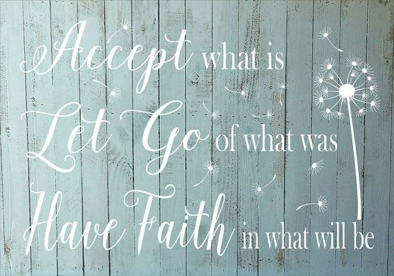 Accept what is Let Go of what was Have Faith - **REUSABLE STENCIL