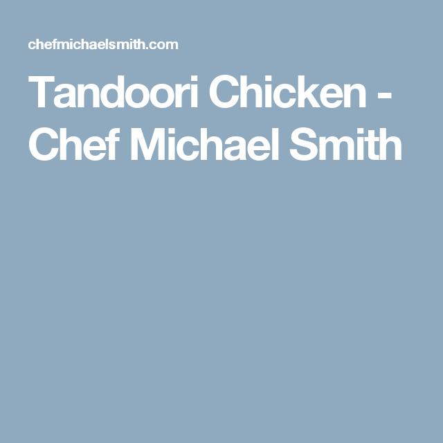 Tandoori Chicken - Chef Michael Smith