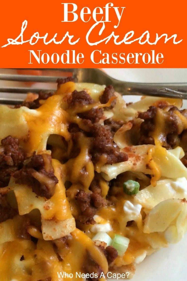 Beefy Sour Cream Noodle Casserole | Who Needs A Cape? #sourcreamnoodlebake