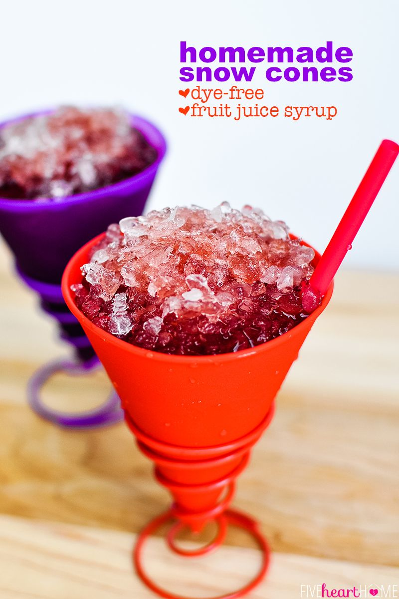 Dye Free Snow Cones This Homemade Snow Cone Syrup Is Made With