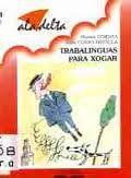 «Trabalinguas para xogar», Xulio Cobas Brenlla (Edelvives, 199). Colección Ala Delta. Os trabalinguas son xogos en forma de poemas ou de contos. Para xogar con eles só hai que repetir correctamente e á présa tódalas súas palabras. Os trabalinguas populares foron creados polos nosos antepasados e chegaron a nós grazas ás persoas que os aprenderon de memoria para xogar cos máis pequenos. Os trabalinguas deste libro forman a maioría dos poucos trabalingusa populares galegos que se conservan.