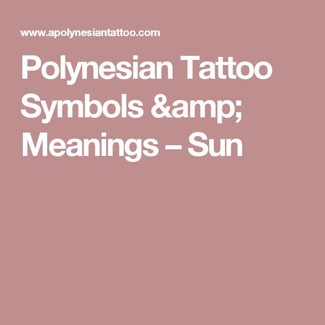 Polynesian Tattoo Symbols Meanings Sun Tattoo Pinterest