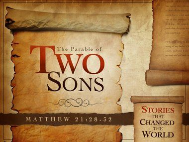 Matthew 21 28 32 The Parable Of The Two Sons Parables Parable Of The Talents Parables Of Jesus