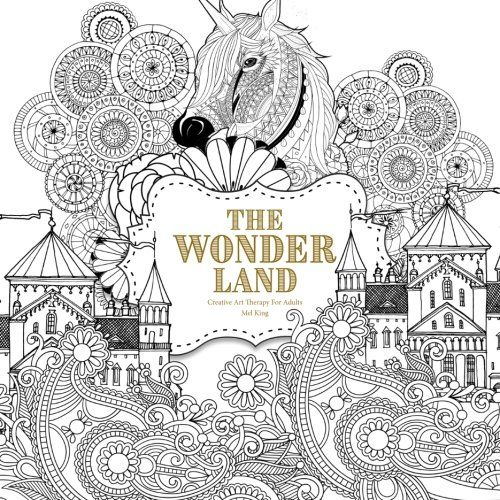 The Wonder Land Creative Art Therapy For Adults Creativ Https Www Amazon Com Dp 1535 Coloring Books Creative Arts Therapy Fantastic Cities Coloring Book