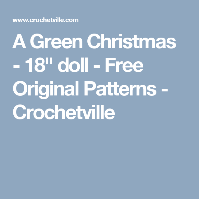 A Green Christmas 18 Doll Free Original Patterns Crochetville