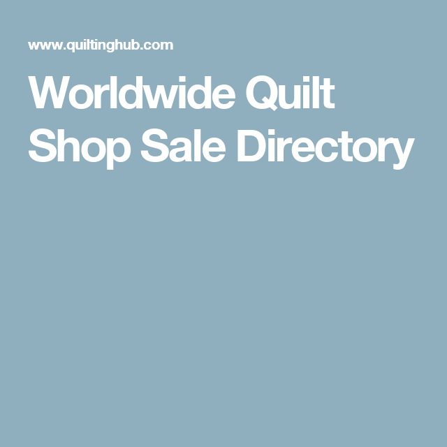 Worldwide Quilt Shop Sale Directory | Custom Quilting Projects ... : quilt shops for sale - Adamdwight.com
