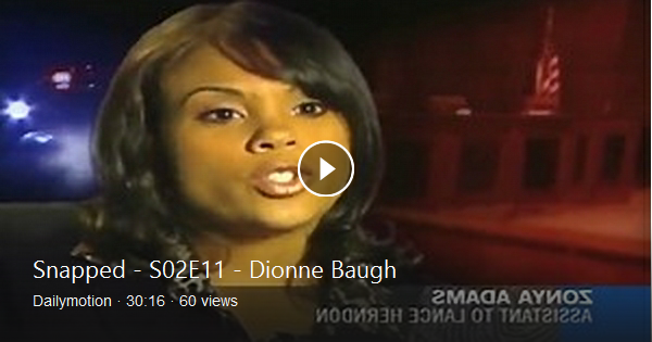 Watch Snapped - S02E11 - Dionne Baugh by The Hills on