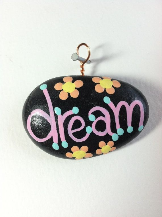 Hey, I found this really awesome Etsy listing at https://www.etsy.com/listing/229433160/dream-painted-stone-inspirational-hand