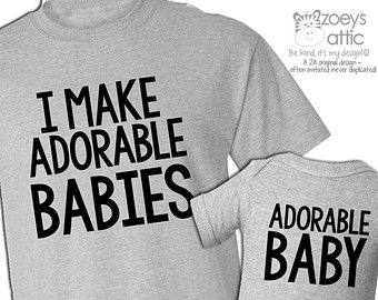 b86f3d74 I make adorable babies shirts dad and baby matching t-shirt and bodysuit  gift set ORIGINAL- great gift for Father's Day