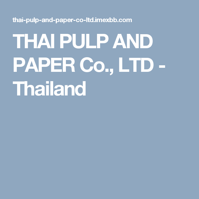 THAI PULP AND PAPER Co , LTD - Thailand | Double A Copy Paper
