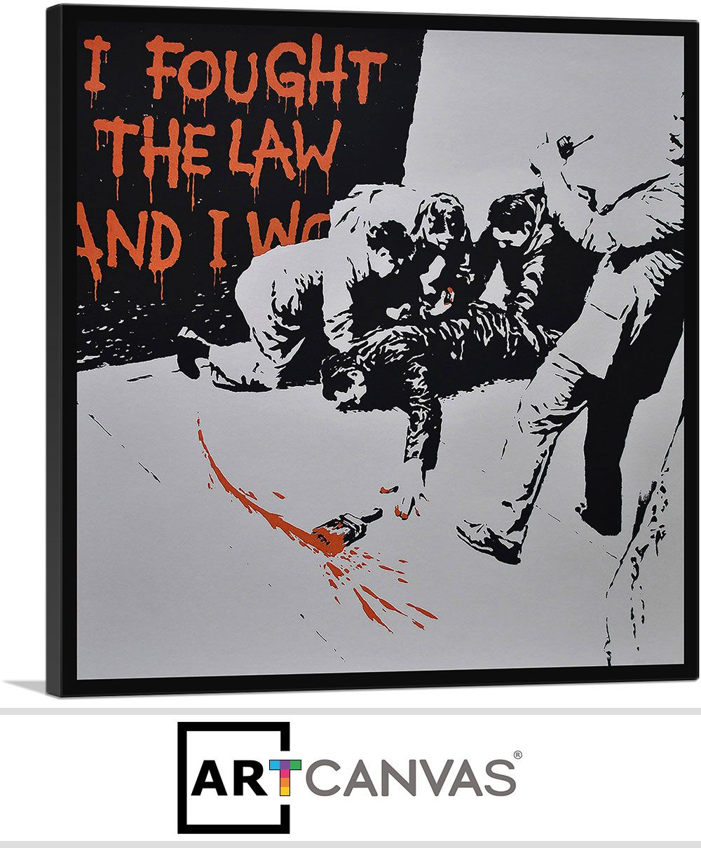 I Fought The Law And I Won Canvas Art Prints Banksy Canvas Art Prints For Sale