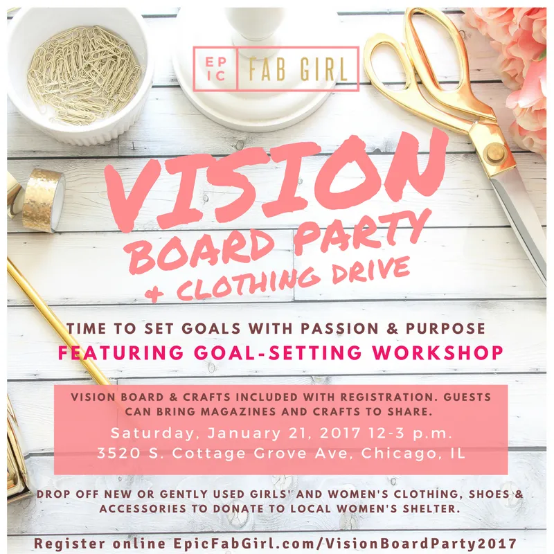 Vision Board Party 2017 Clothing Drive Epic Fab Girl Vision Board Party Vision Board Workshop Vision Board