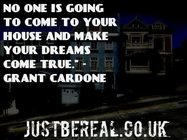 """No one is going to come to your house and make your dreams come true."" - Grant Cardone  #grantcardone  #grantcardonequotes  #10x"