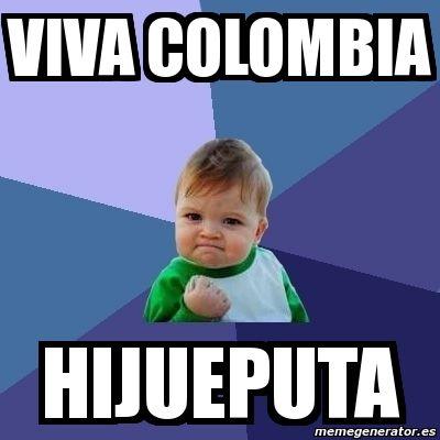Meme Bebe Exitoso Viva Colombia Hijueputa 1229001