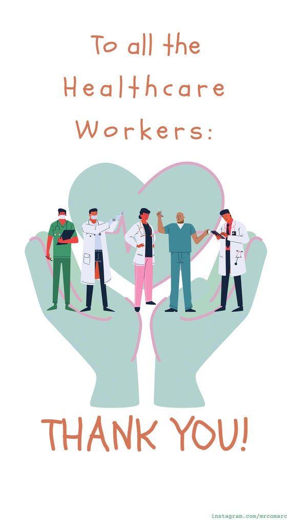 To All The Healthcare Workers In 2021 Healthcare Quotes Nurse Appreciation Quotes Nurse Quotes