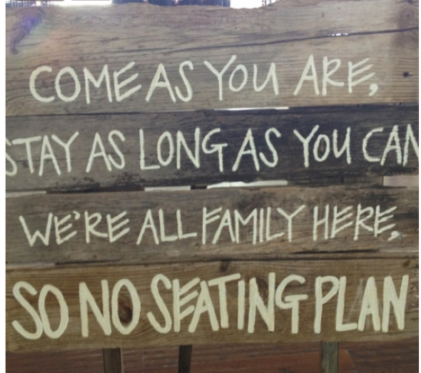 No Seating Plan Signage And Words... Come As You Are Stay