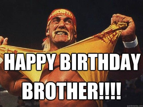 funny birthday meme for brother 500x375 funny birthday ...