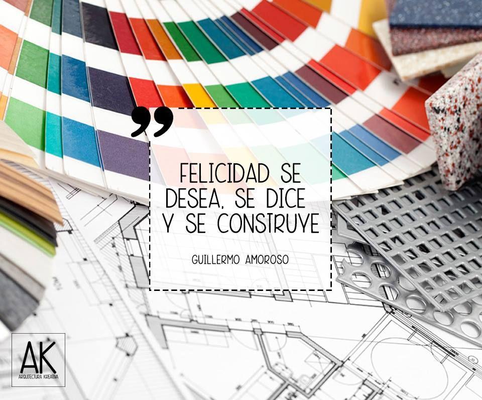 Felicidad se desea se dice y se construye guillermo - Diseno y arquitectura de interiores ...