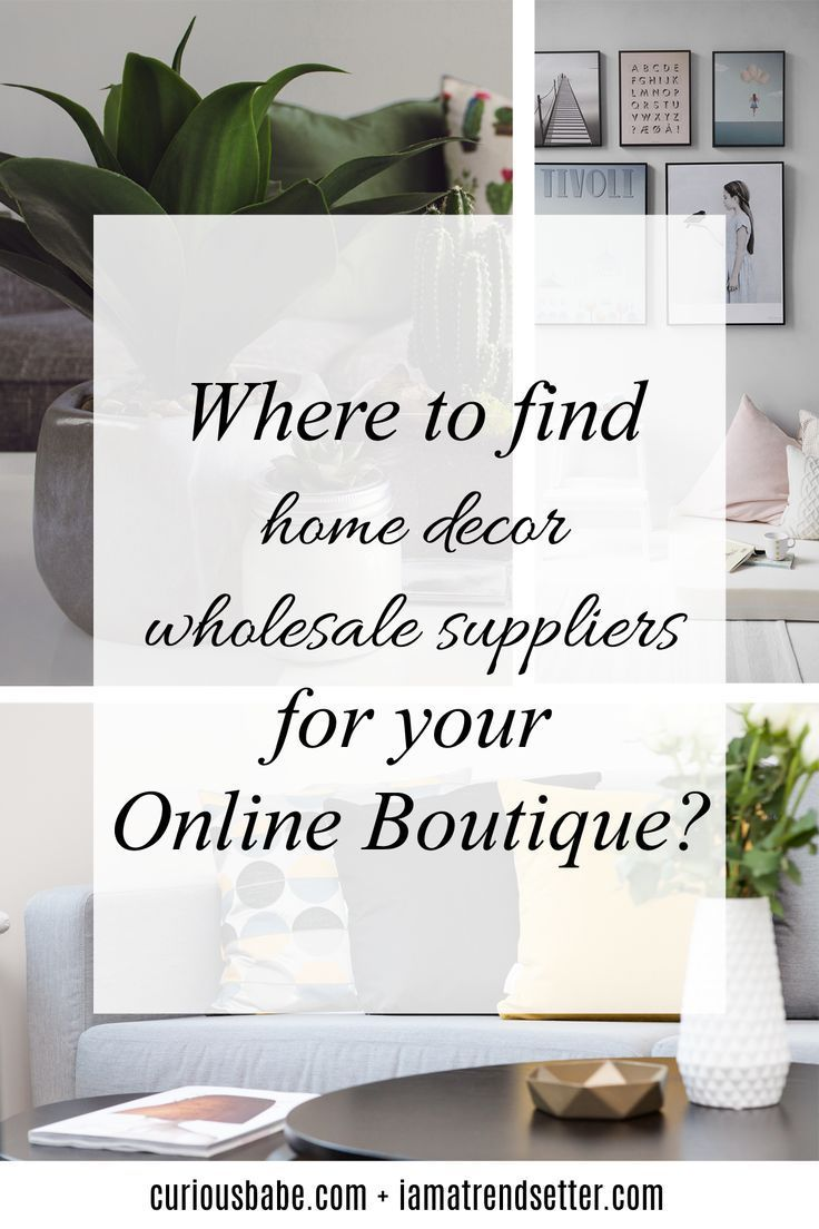 Online Boutique Suppliers List How To Start An Online Boutique Onlineboutique Startboutique Wholesale Decor Wholesale Home Decor Online Home Decor Stores