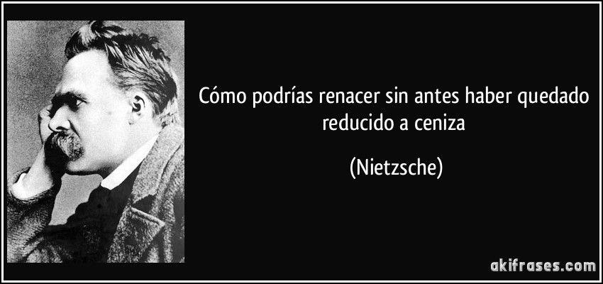 Resultado De Imagen De Frases Sobre Renacer Nietzsche