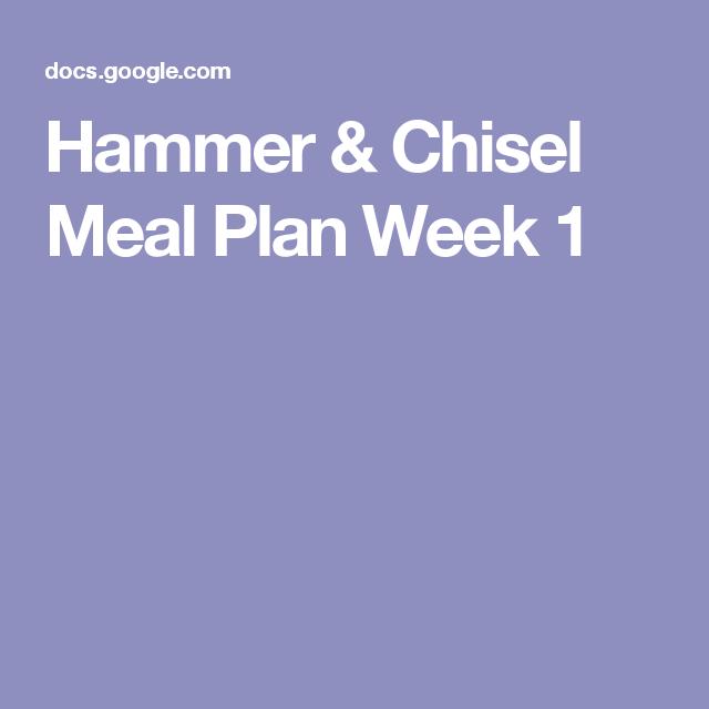 Hammer & Chisel Meal Plan Week 1