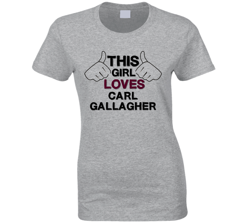 san francisco 86005 aa284 This Girl Carl Gallagher Shameless T Shirt | Movies & TV in ...