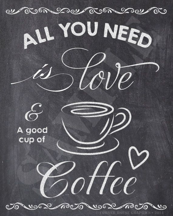 Coffee Sign, Coffee Printable, Kitchen Decór, Chalkboard Printable, All you need is love and a good cup of coffee 8x10 Instant Download #dolistsorbooks
