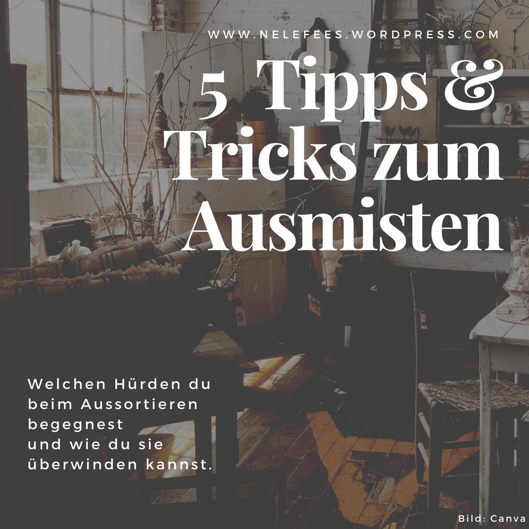 5 tipps tricks zum ausmisten welchen h rden du beim aussortieren begegnest und wie du sie. Black Bedroom Furniture Sets. Home Design Ideas