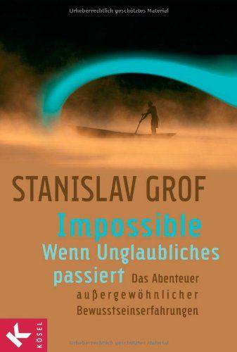 Impossible - Wenn Unglaubliches passiert: Das Abenteuer außergewöhnlicher Bewusstseinserfahrungen von Stanislav Grof http://www.amazon.de/dp/3466345162/ref=cm_sw_r_pi_dp_2g22vb1N5F10J