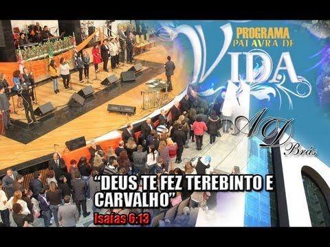 "Programa Palavra de Vida: ""Deus te fez Terebinto e Carvalho"" - YouTube"