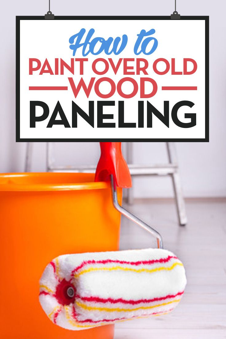 Paint Over Wood Paneling Walls: How To Paint Over Old Wood Paneling