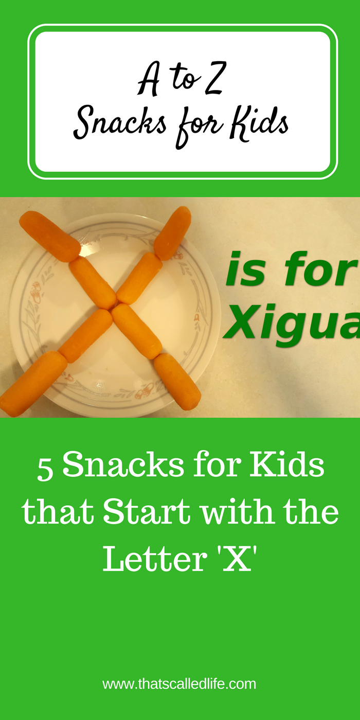 X is for Xigua (5 Snacks for Kids that Start with the