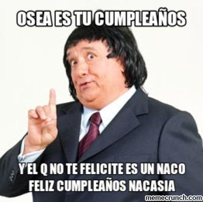 Feliz Cumpleanos De Parte Del Vitor Pipipipipiiiiiiiiiiiiii Mexican Funny Memes Funny Spanish Memes Mexican Jokes