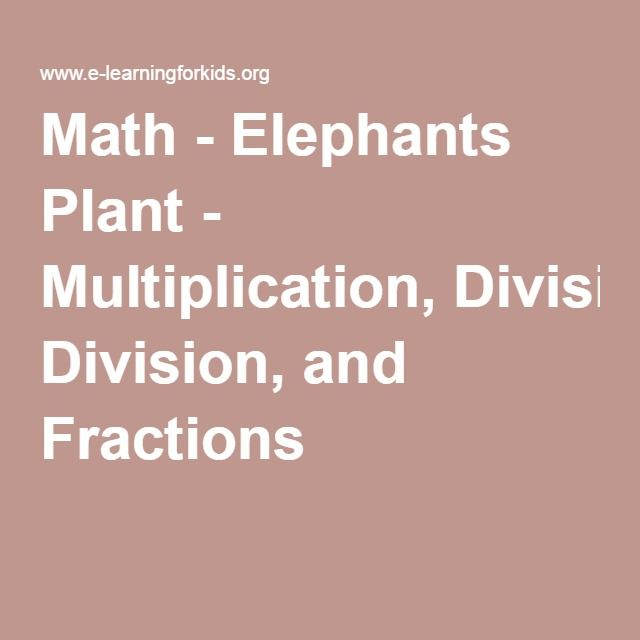 Math - Elephants Plant - Multiplication, Division, and Fractions