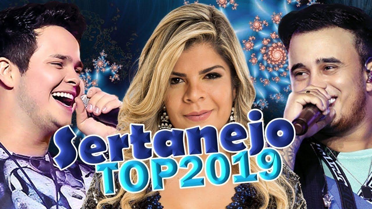 Sertanejo 2019 Mais Tocadas As Melhores Do Sertanejo