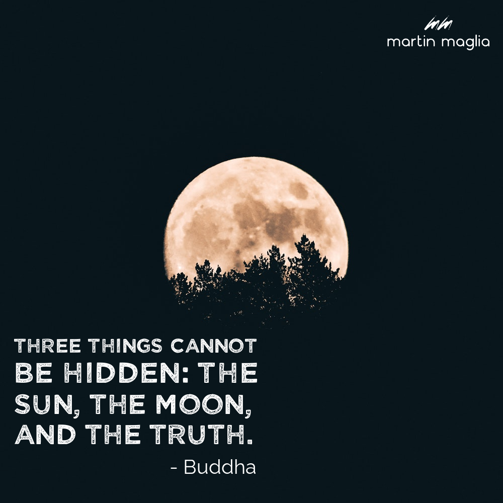 Three Things Cannot Be Hidden The Sun The Moon And The Truth Martinmaglia Peopleatrightplace